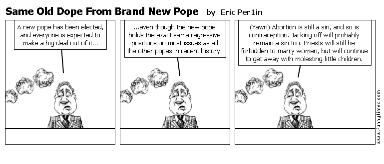 Same Old Dope From Brand New Pope by Eric Per1in