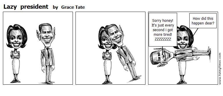 Lazy  president by Grace Tate