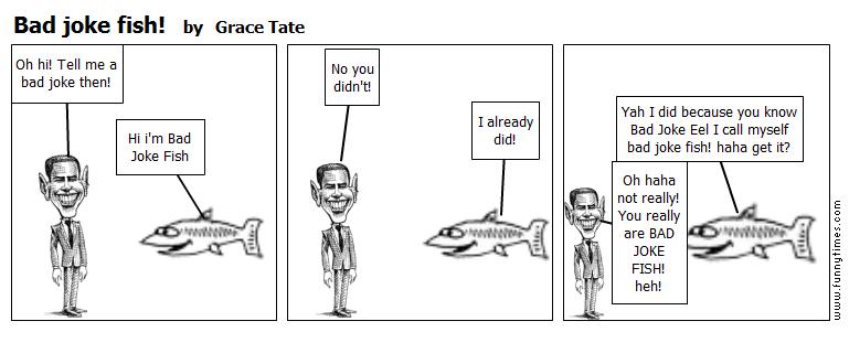 Bad joke fish by Grace Tate