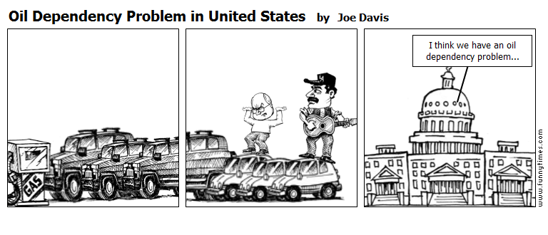 Oil Dependency Problem in United States by Joe Davis