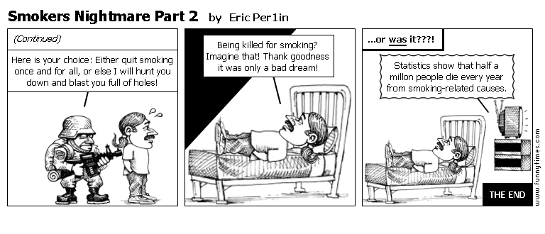 Smokers Nightmare Part 2 by Eric Per1in
