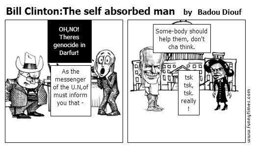 Bill ClintonThe self absorbed man by Badou Diouf