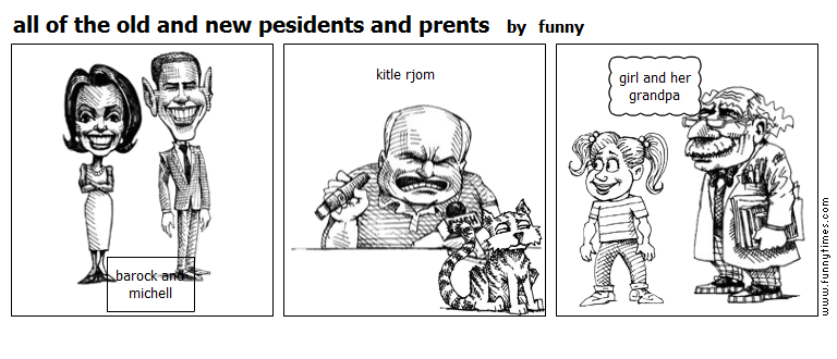 all of the old and new pesidents and pre by funny
