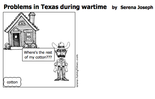 Problems in Texas during wartime by Serena Joseph