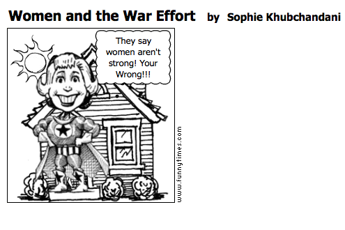 Women and the War Effort by Sophie Khubchandani