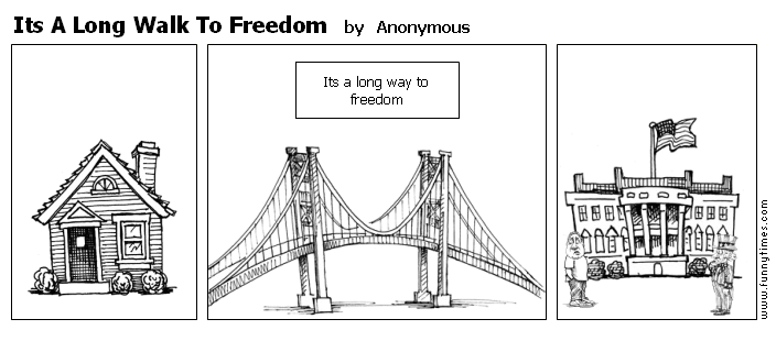 Its A Long Walk To Freedom by Anonymous
