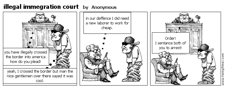 illegal immegration court by Anonymous