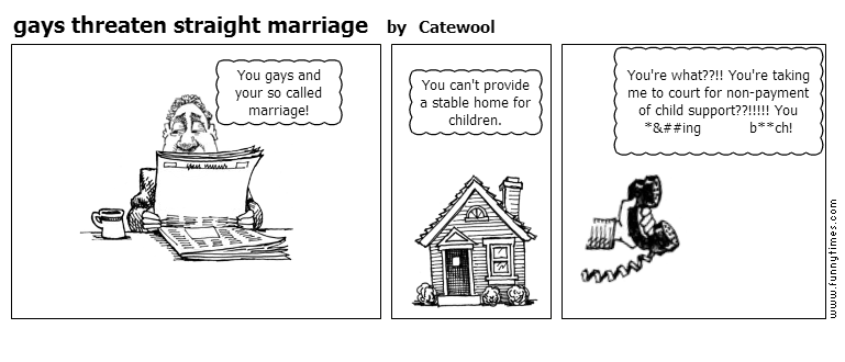 gays threaten straight marriage by Catewool