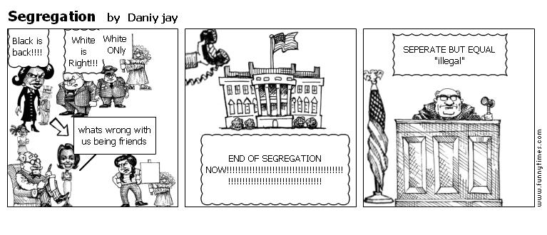 Segregation by Daniy jay