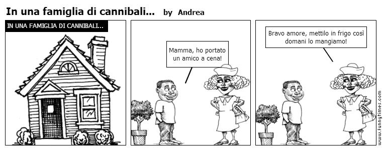 In una famiglia di cannibali... by Andrea