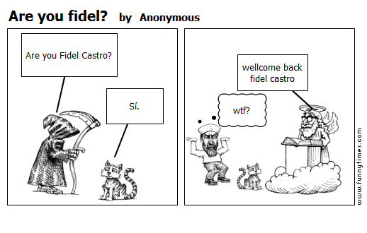Are you fidel by Anonymous