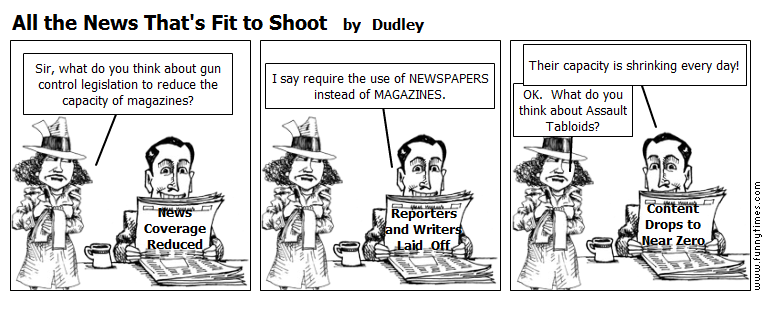 All the News That's Fit to Shoot by Dudley