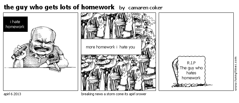 the guy who gets lots of homework by camaren coker