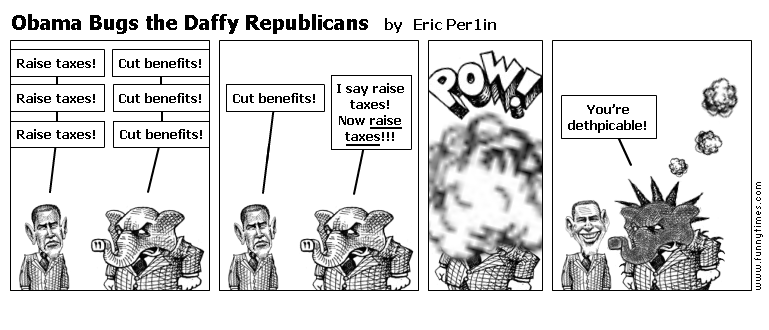 Obama Bugs the Daffy Republicans by Eric Per1in