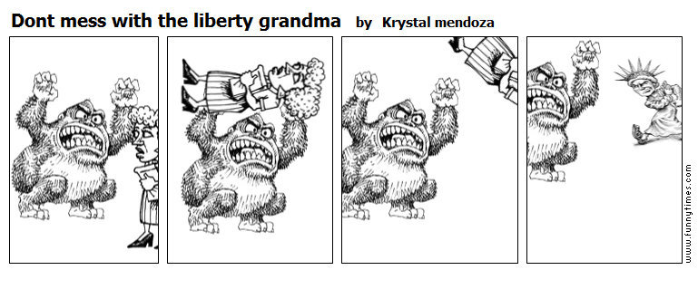 Dont mess with the liberty grandma by Krystal mendoza