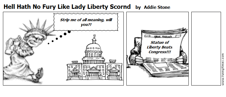 Hell Hath No Fury Like Lady Liberty Scor by Addie Stone
