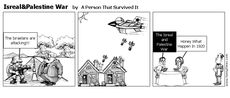 IsrealPalestine War by A Person That Survived It