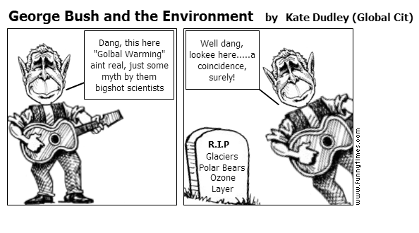 George Bush and the Environment by Kate Dudley Global Cit