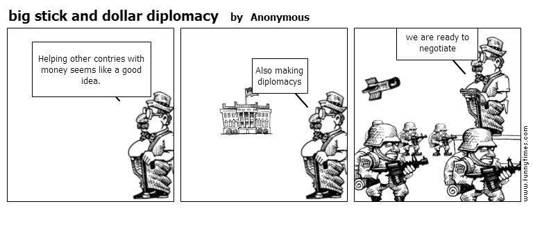 big stick and dollar diplomacy by Anonymous