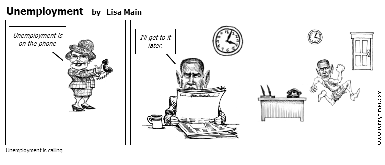Unemployment by Lisa Main