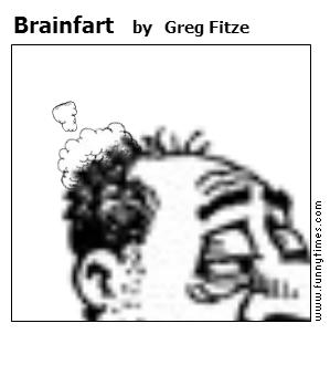 Brainfart by Greg Fitze