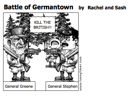 Battle of Germantown by Rachel and Sash