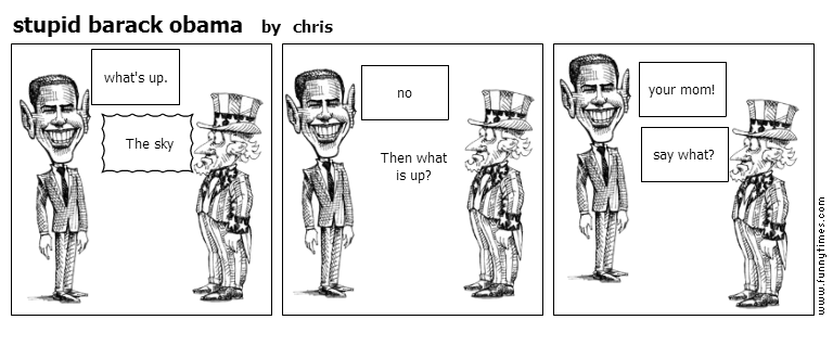 stupid barack obama by chris