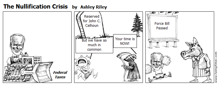 The Nullification Crisis by Ashley Riley