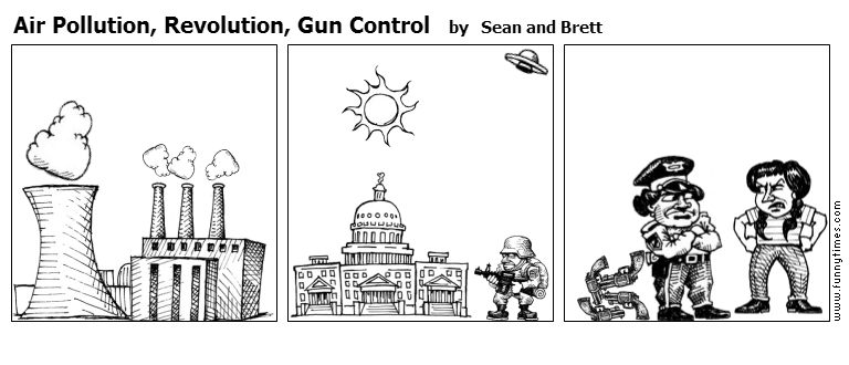 Air Pollution, Revolution, Gun Control by Sean and Brett