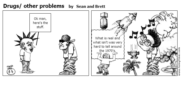 Drugs other problems by Sean and Brett