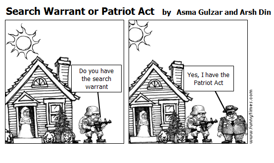 Search Warrant or Patriot Act by Asma Gulzar and Arsh Din