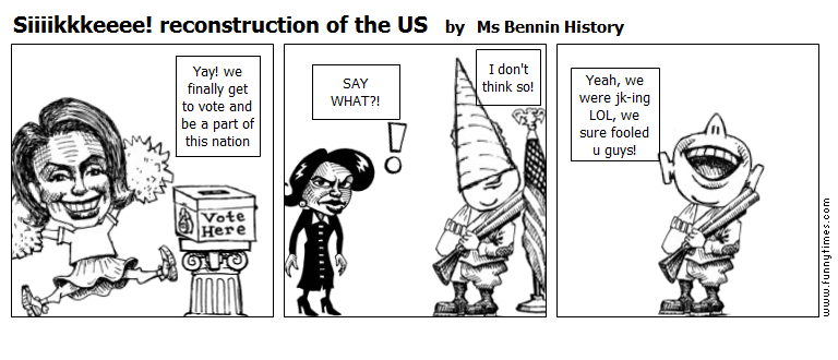 Siiiikkkeeee reconstruction of the US by Ms Bennin History