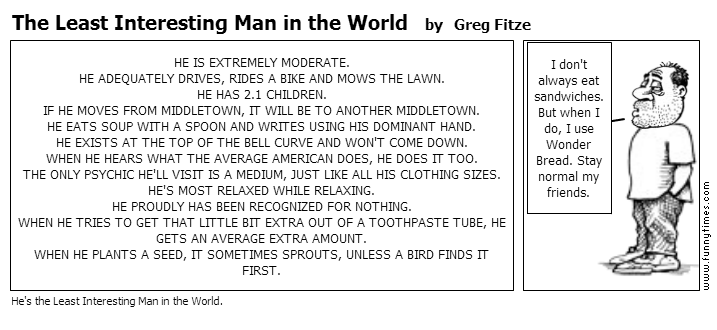 The Least Interesting Man in the World by Greg Fitze