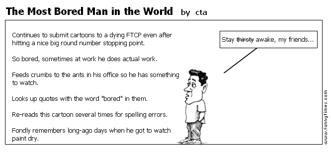 The Most Bored Man in the World by cta