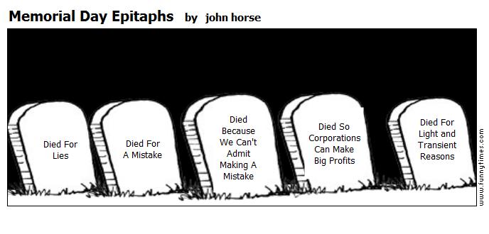 Memorial Day Epitaphs by john horse