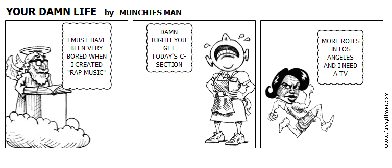 YOUR DAMN LIFE by MUNCHIES MAN