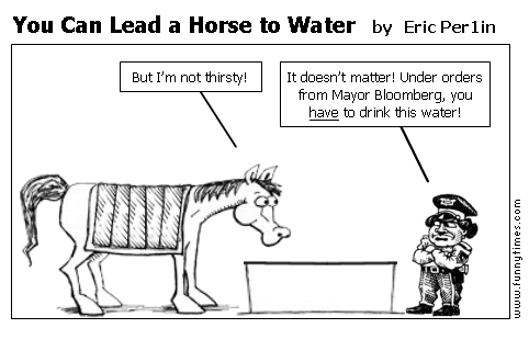 You Can Lead a Horse to Water by Eric Per1in