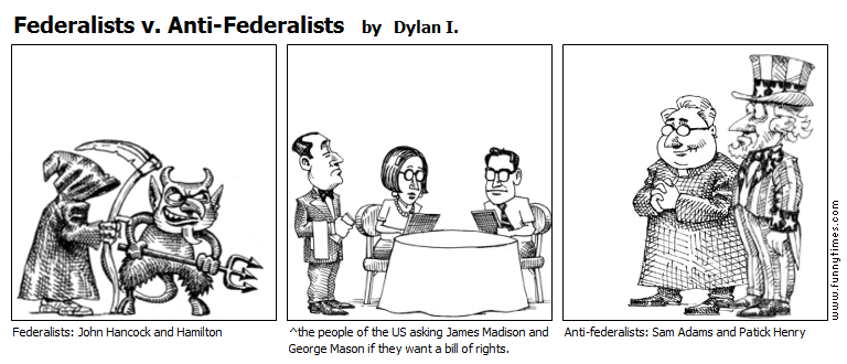 Federalists v. Anti-Federalists by Dylan I.