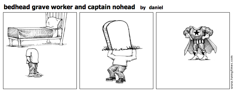 bedhead grave worker and captain nohead by daniel
