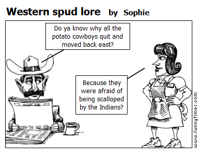Western spud lore by Sophie