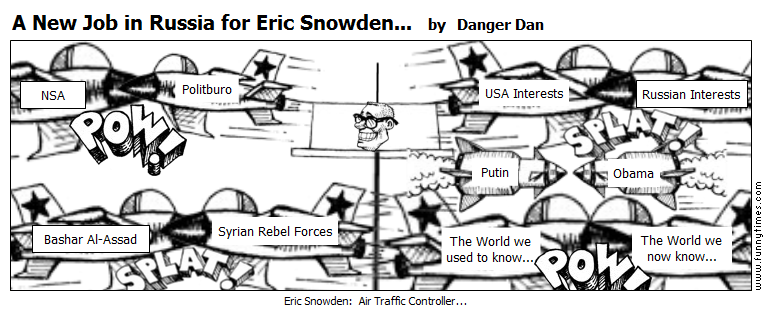 A New Job in Russia for Eric Snowden... by Danger Dan