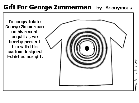 Gift For George Zimmerman by Anonymous