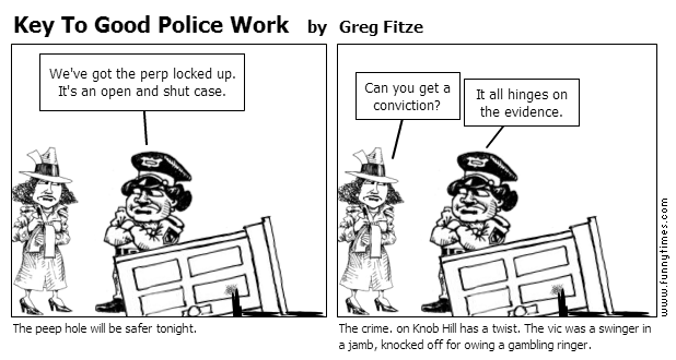Key To Good Police Work by Greg Fitze