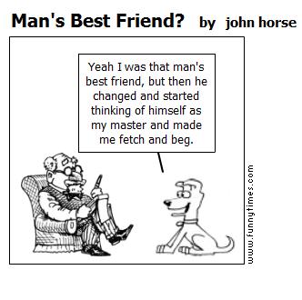 Man's Best Friend by john horse