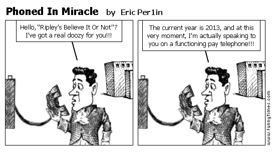Phoned In Miracle by Eric Per1in