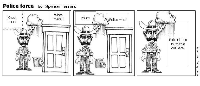 Police force by Spencer ferraro