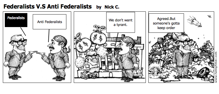 Federalists V.S Anti Federalists by Nick C.
