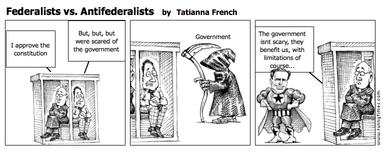 Federalists vs. Antifederalists by Tatianna French