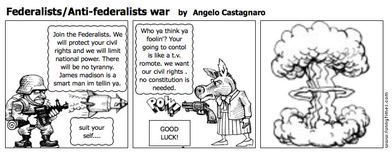 FederalistsAnti-federalists war by Angelo Castagnaro