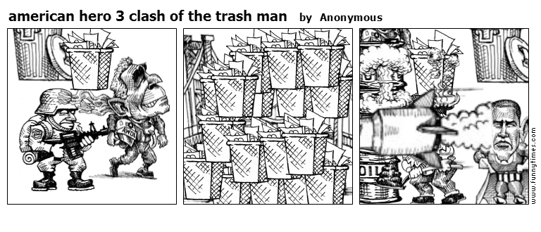 american hero 3 clash of the trash man by Anonymous
